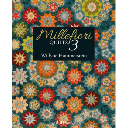 Millefiori Quilts 3 by Willyne Hammerstein - Quiltmania