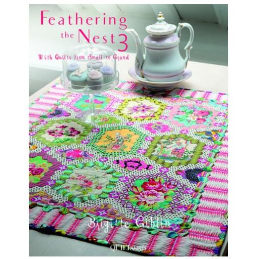 Feathering The Nest 3, Brigitte Giblin - Quiltmania (Free Shipping to UK addresses)