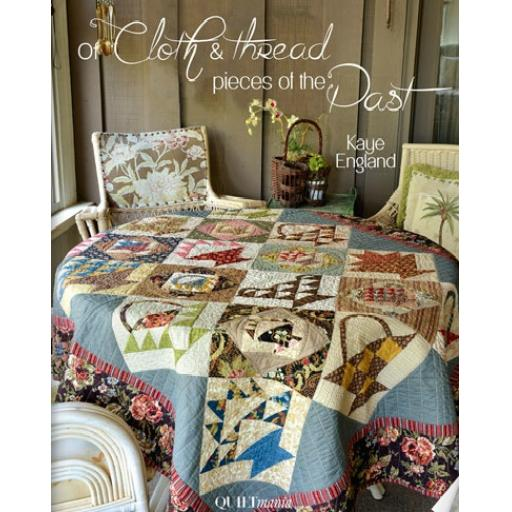 Of Cloth & Threads, Pieces of the Past by Kaye England - Quiltmania