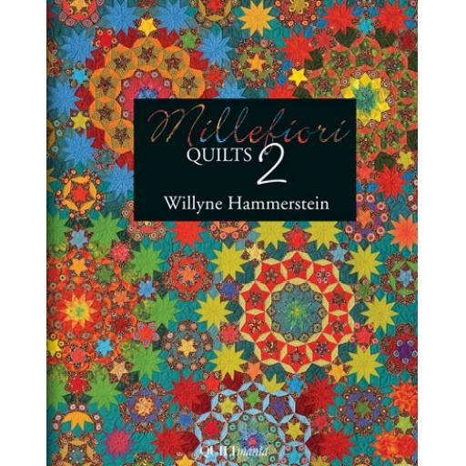 Millefiori Quilts 2 by Willyne Hammerstein - Quiltmania