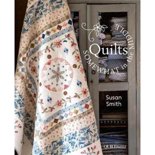 Susan Smith - Quilts Somewhat In The Middle - Quiltmania