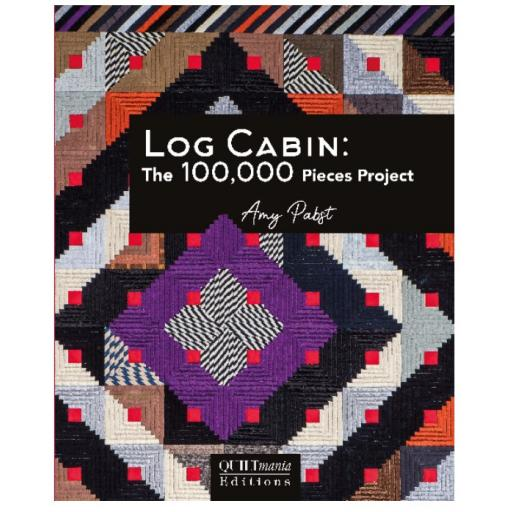 NEW - Log Cabins: The 100,000 pieces project- Amy Pabst - Quiltmania (Back in Stock)