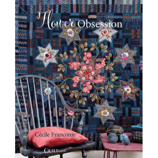 NEW - Cecile Franconie - Flower Obsession - Quiltmania